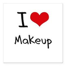 "I Love Makeup Square Car Magnet 3"" x 3"""