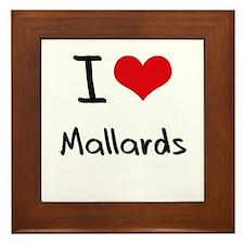 I Love Mallards Framed Tile