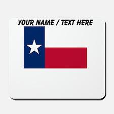 Custom Texas State Flag Mousepad