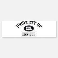 Property of Enrique Bumper Bumper Stickers