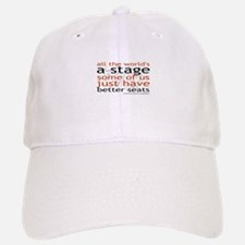 All the world's a stage Baseball Baseball Cap