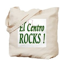 El Centro Rocks ! Tote Bag