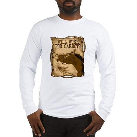 Work For Carrots, Horse Long Sleeve T-Shirt