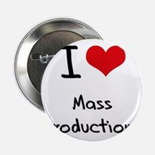 "I Love Mass Productions 2.25"" Button"