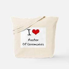 I Love Master Of Ceremonies Tote Bag