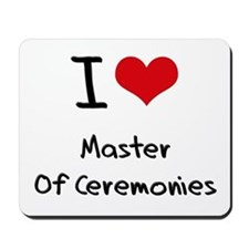 I Love Master Of Ceremonies Mousepad