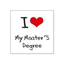 I Love My Master'S Degree Sticker