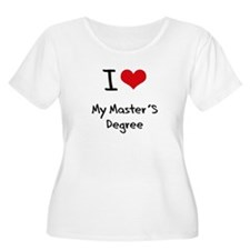 I Love My Master'S Degree Plus Size T-Shirt