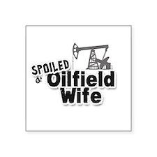 Spoiled Oilfield Wife Sticker