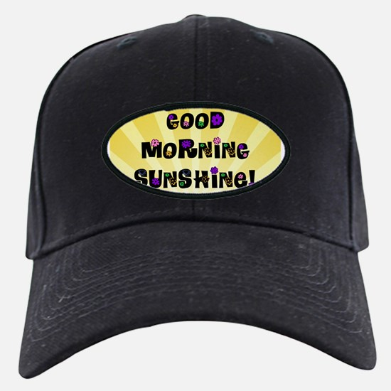 Good Morning Sunshine Baseball Hat