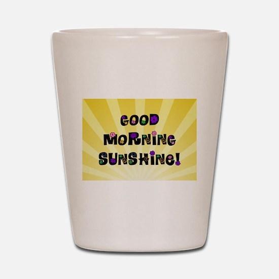 Good Morning Sunshine Shot Glass