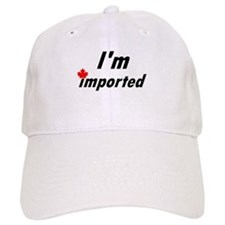 I'm Imported (Canada) Baseball Cap