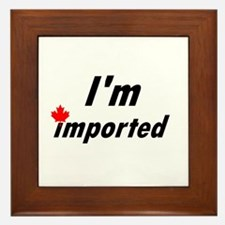 I'm Imported (Canada) Framed Tile