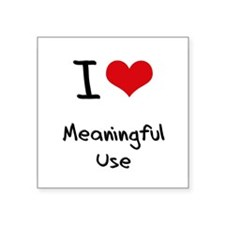 I Love Meaningful Use Sticker