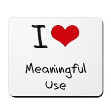 I Love Meaningful Use Mousepad
