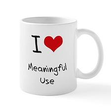 I Love Meaningful Use Small Mug