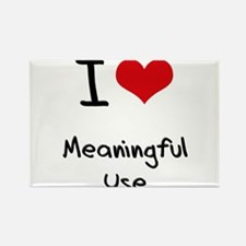 I Love Meaningful Use Rectangle Magnet