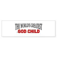 """""""The World's Greatest God Child"""" Bumper Bumper Sticker"""