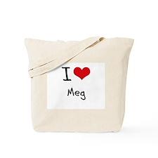 I Love Meg Tote Bag