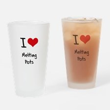 I Love Melting Pots Drinking Glass