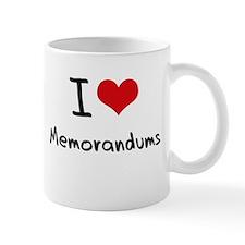 I Love Memorandums Mug