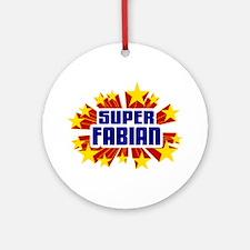 Fabian the Super Hero Ornament (Round)