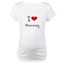 I Love Meowing Shirt