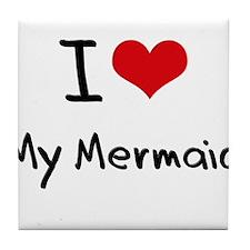 I Love My Mermaid Tile Coaster