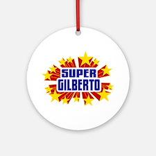 Gilberto the Super Hero Ornament (Round)