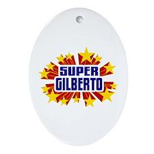 Gilberto the Super Hero Ornament (Oval)