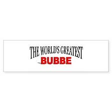 """""""The World's Greatest Bubbe"""" Bumper Bumper Sticker"""