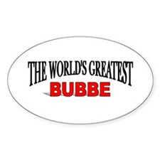"""The World's Greatest Bubbe"" Oval Decal"