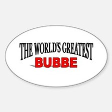 """""""The World's Greatest Bubbe"""" Oval Decal"""