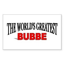 """The World's Greatest Bubbe"" Rectangle Decal"