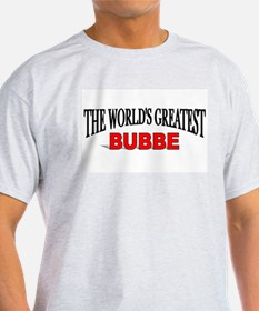"""The World's Greatest Bubbe"" Ash Grey T-Shirt"