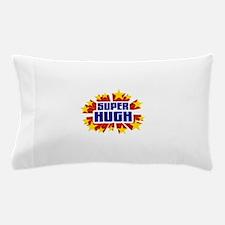 Hugh the Super Hero Pillow Case