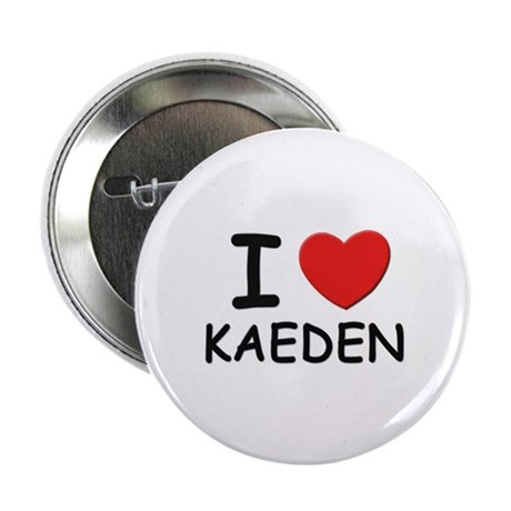 I love Kaeden Button