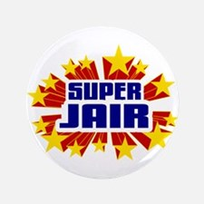 "Jair the Super Hero 3.5"" Button"