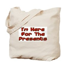 Here For The Presents Tote Bag