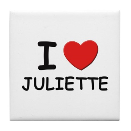 I love Juliette Tile Coaster