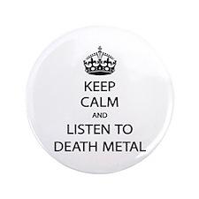 "Keep Calm Listen to Death Metal 3.5"" Button"
