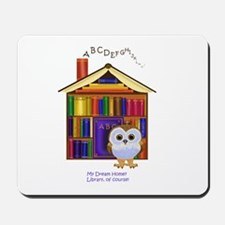 Dream Home - Library! Mousepad