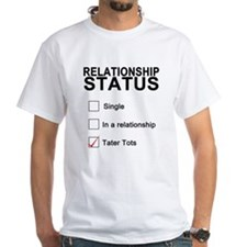 Relationship Status - Tater Tots T-Shirt