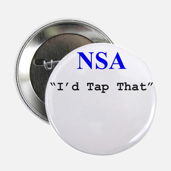 """NSA """"I'd Tap That"""" 2.25"""" Button"""