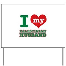 I love my Palestinian husband Yard Sign