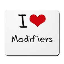 I Love Modifiers Mousepad