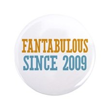 """Fantabulous Since 2009 3.5"""" Button (100 pack)"""