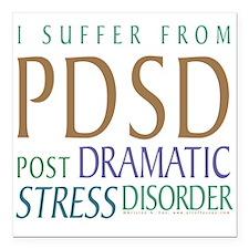 "Post Dramatic Stress Disorder Square Car Magnet 3"""