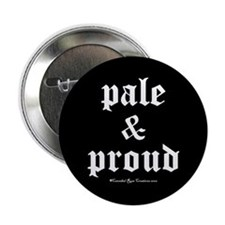 Pale & Proud Button