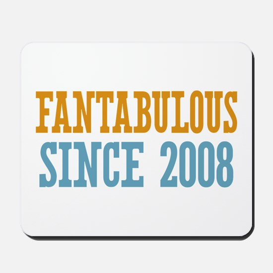 Fantabulous Since 2008 Mousepad